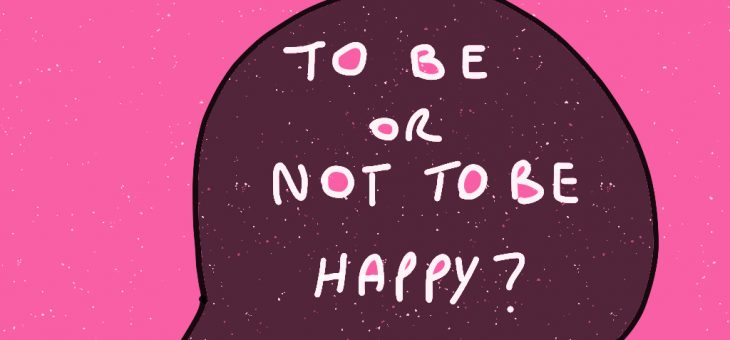 To Be or Not To Be … Happy?